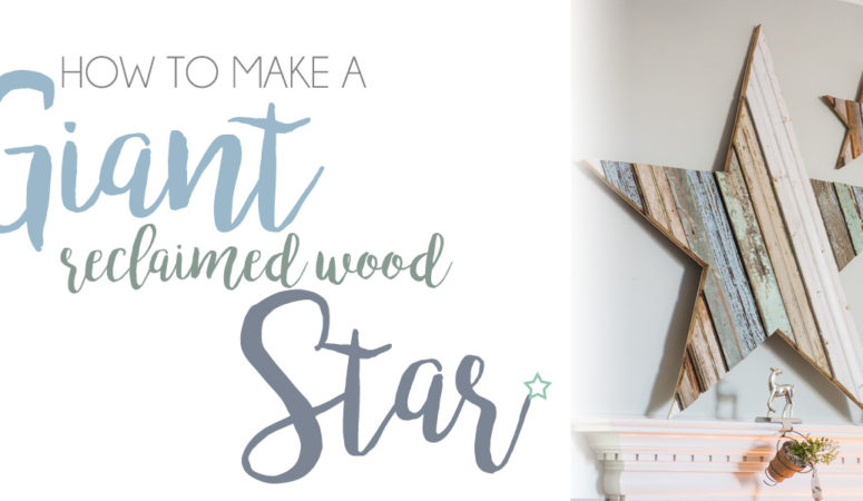 How to DIY a Giant Reclaimed Wood Star